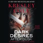 Kresley Cole - Dark Desires After Dusk: Immortals After Dark, Book 6 (Unabridged)  artwork