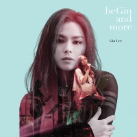 Gin Lee - Begin and More