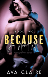 Because You Need Me - Book Two Download