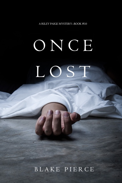 Once Lost (a Riley Paige Mystery—book 10) By Blake Pierce