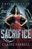 Claire Farrell - Sacrifice (Chaos #6)  artwork