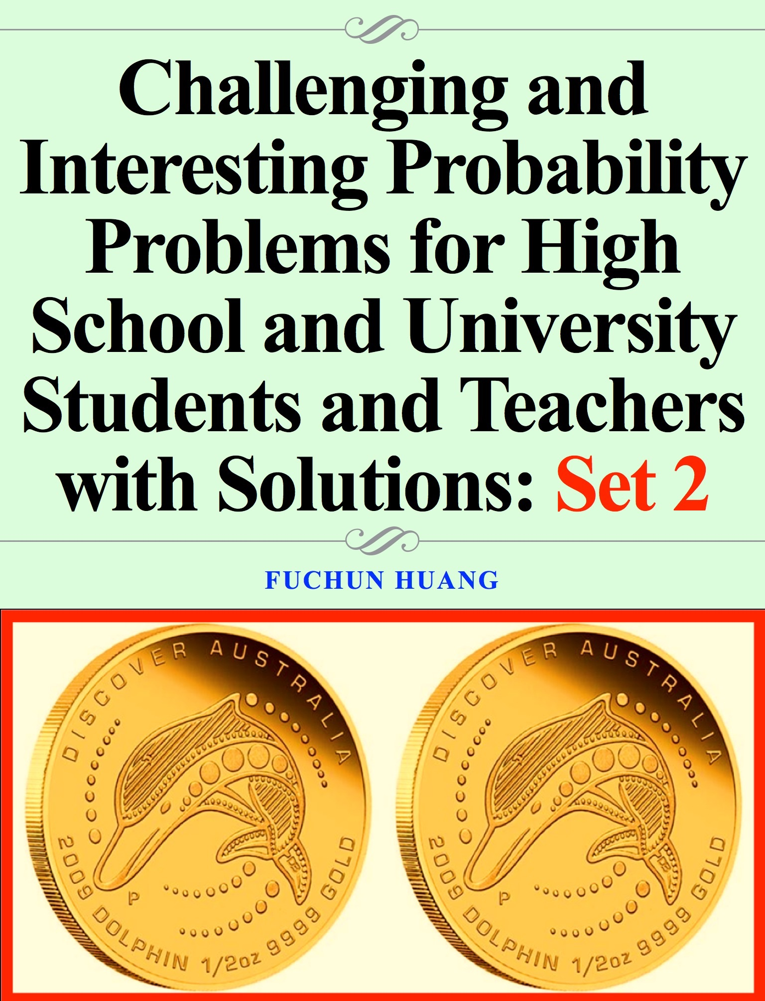 Challenging And Interesting Probability Problems For High