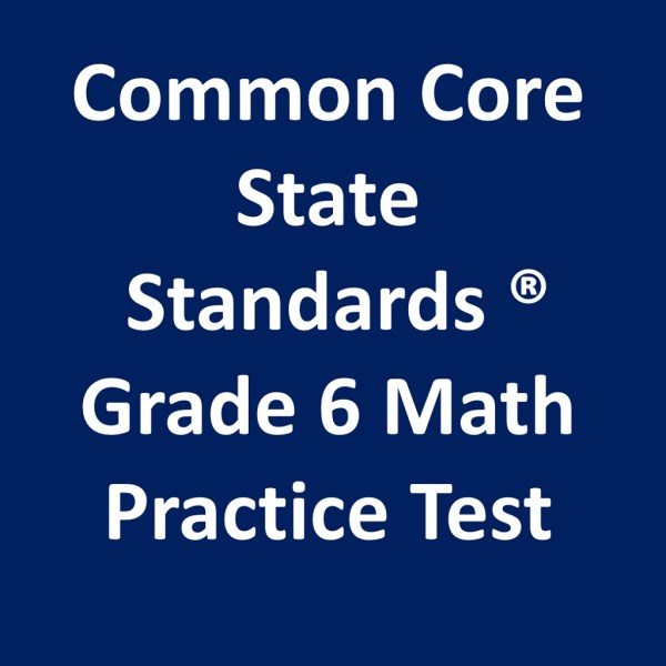 Common Core State Standards Grade 6 Math Practice Test
