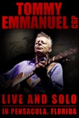 Tommy Emmanuel - Tommy Emmanuel: CGP Live and Solo In Pensacola, Florida  artwork