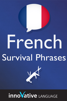 Learn French - Survival Phrases French, Volume 2: Lessons 31-60: Absolute Beginner French #30 (Unabridged) - Innovative Language Learning