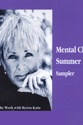 Mental Cleanse, Summer 2004 (Unabridged  Nonfiction) - Byron Katie Mitchell