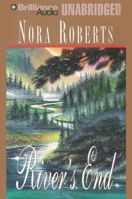 River's End (Unabridged) - Nora Roberts
