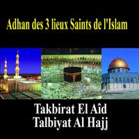 Takbirat El Aid & Talbiyat Al Hajj - Takbirat el Aid (1er version depuis la Mecque)