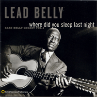 Where Did You Sleep Last Night? (Black Girl) Lead Belly song