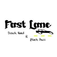 Fast Lane Derek Ward & Black Prez