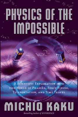 Physics of the Impossible: A Scientific Exploration (Unabridged) - Michio Kaku