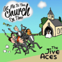 Free Download The Jive Aces Get Me to the Church On Time Mp3