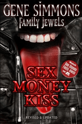 Sex Money Kiss (Unabridged) - Gene Simmons