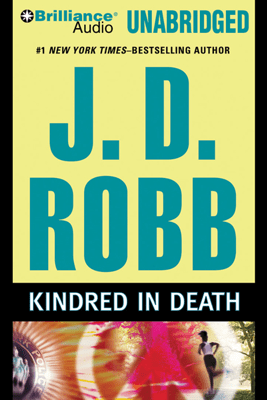 Kindred in Death: In Death, Book 29 (Unabridged) - J. D. Robb