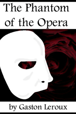 The Phantom of the Opera (Unabridged) - Gaston Leroux