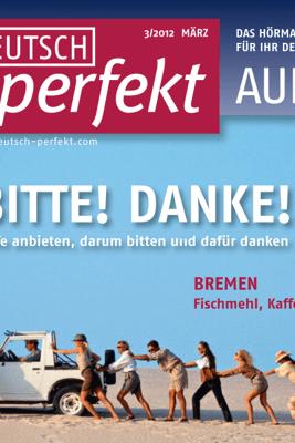 Deutsch perfekt Audio. 3/2012: Deutsch lernen Audio - Grüne Themen - Div.