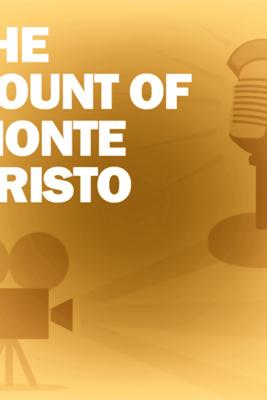 The Count of Monte Cristo: Classic Movies on the Radio - Lux Radio Theatre