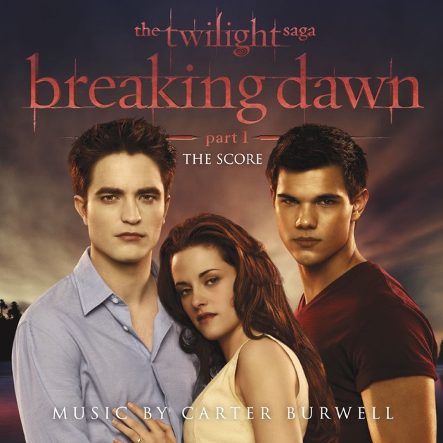 The Twilight Saga Breaking Dawn Pt 1 The Score Music By Carter Burwell by Carter Burwell