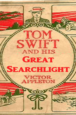 Tom Swift and His Great Searchlight: On the Border for Uncle Sam (Unabridged) - Victor Appleton