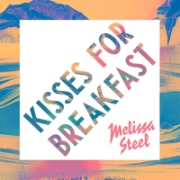 Kisses For Breakfast (feat. Popcaan) Melissa Steel