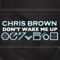 Don't Wake Me Up (Remixes) - Chris Brown mp3 download