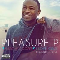 I Love Girls (feat. Tyga) - Single - Pleasure P mp3 download