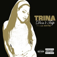 Don't Trip (feat. Lil Wayne) - Single - Lil Wayne & Trina mp3 download