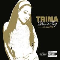 Don't Trip (feat. Lil Wayne) - Single - Lil Wayne & Trina mp3 download