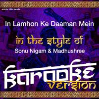In Lamhon Ke Daaman Mein (In the Style of Sonu Nigam & Madhushree) [Karaoke Version] Ameritz Indian Karaoke MP3