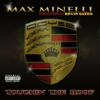 Touchin the Roof (feat. Kevin Gates) - Single - Max Minelli mp3 download