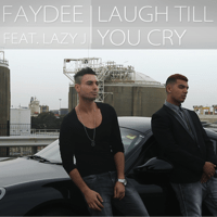 Laugh Till You Cry (feat Lazy J) Faydee