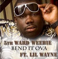Bend It Ova (feat. Lil Wayne) - EP - 5th Ward Weebie mp3 download