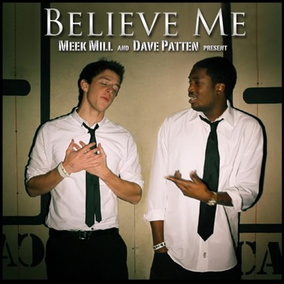 Believe Me (feat. Dave Patten) - Single - Meek Mill mp3 download