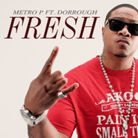 Fresh (feat. Dorrough) - Single - Metro P mp3 download