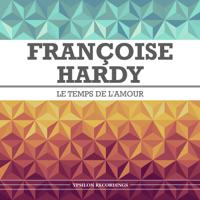 Le temps de l'amour Françoise Hardy MP3