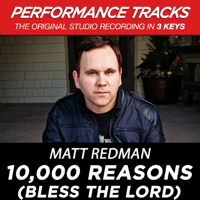 10,000 Reasons (Bless the Lord) [Medium Key Performance Track Without Background Vocals] Matt Redman