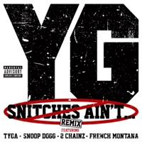 Snitches Ain't (Remix) [feat. Tyga, Snoop Dogg, 2 Chainz & French Montana] - Single - YG mp3 download