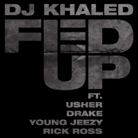 Fed Up (feat. Usher, Drake, Rick Ross & Young Jeezy) - Single - DJ Khaled mp3 download