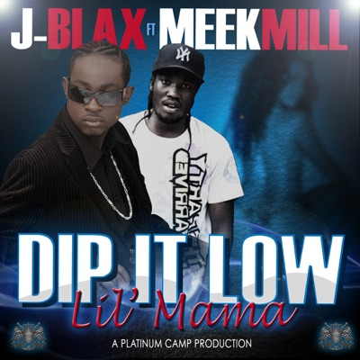 -Dip It Low Lil Mama (feat. Meek Mill) - Single - J-Blax mp3 download