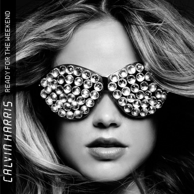 Ready for the Weekend (Bonus Track Version) - Calvin Harris mp3 download