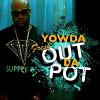 Fresh Out Da Pot - Yowda mp3 download