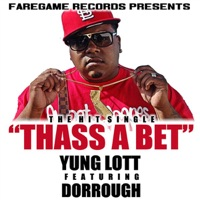 Thass a Bet (feat. Dorrough) - Single - Yung Lott mp3 download
