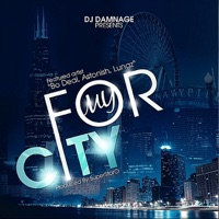 For My City (feat. Bo Deal, Astonish & Lungz) - Single - DJ Damnage mp3 download
