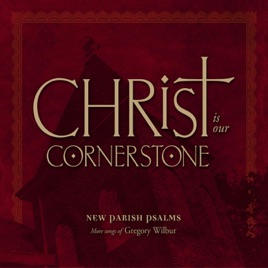 Christ Is Our Cornerstone New Parish Psalms by Various