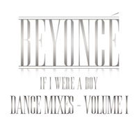 If I Were a Boy (Dance Mixes, Vol. I) - Beyoncé mp3 download