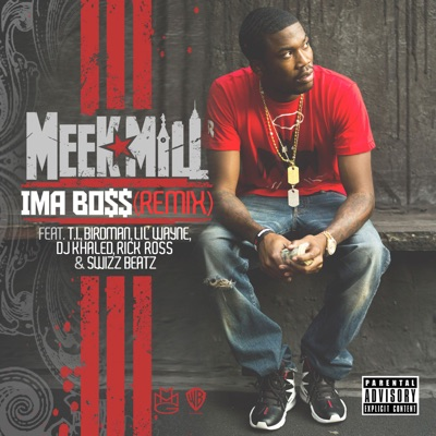 -Ima Boss (Remix) [feat. T.I., Birdman, Lil' Wayne, DJ Khaled, Rick Ross & Swizz Beatz] - Single - Meek Mill mp3 download