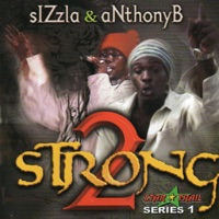 2 Strong - Sizzla & Anthony B mp3 download