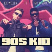 90's Kid (feat. MC Whande) Joe Weller