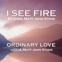 I See Fire (Single Movie) Ed Shee & Matt John Stone