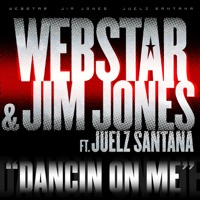 Dancin On Me (feat. Juelz Santana) - Single - Webstar & Jim Jones mp3 download
